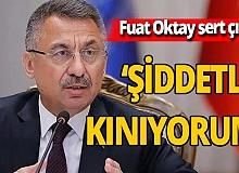 Türk gemisindeki skandal aramaya Cumhurbaşkanı Yardımcısı Fuat Oktay'dan sert tepki
