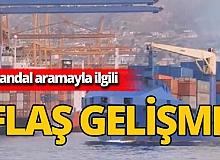 Türk gemisine yapılan skandal aramaya ilişkin taşımacılık şirketinden ilk açıklama
