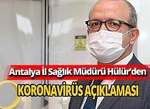 Antalya İl Sağlık Müdürü Dr. Ünal Hülür'den koronavirüs açıklaması