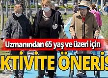 Öğr. Gör. Muammer Çorum'dan 65 yaş ve üstü için pandemi döneminde aktivite önerisi