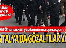 Şanlıurfa merkezli 13 ilde FETÖ operasyonu! Antalya'da da gözaltılar var