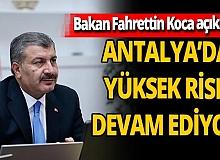 Son dakika! Sağlık Bakanı Fahrettin Koca açıkladı: 'Antalya'da vakalar yüzde 100 arttı'