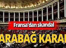 Son dakika... Fransa'dan büyük skandal! Karabağ'ı bağımsız devlet olarak tanıdılar