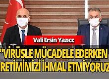 Vali Ersin Yazıcı'dan pandemi döneminde üretim açıklaması