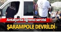 Antalya'da öğrenci servisi devrildi
