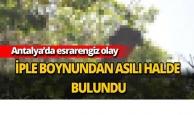 Antalya'da ölü bulundu