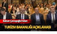 Bakan Çavuşoğlu'dan flaş Turizm Bakanlığı açıklaması
