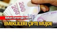 Bakan Sarıeroğlu'ndan emeklilere çifte müjde