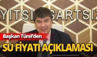 Başkan Türel'den su fiyatı açıklaması