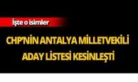 CHP'nin Antalya milletvekili aday listesi kesinleşti