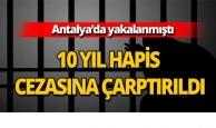 10 yıl hapis cezası verildi