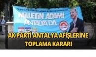 Ak Parti Antalya afişlerine toplatma kararı