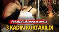 Antalya'da 3 kadın kurtarıldı