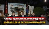 Antalya İl Jandarma Komutanlığı'ndan şehit aileleri ve gaziler onuruna iftar