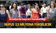 Antalya'nın nüfusu 3,5 milyona yükselecek