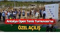 Antalya Open Tenis Turnuvası'na özel açılış