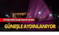 Antalya'daki proje hayran bıraktı