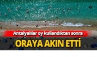 Antalyalılar oraya akın etti