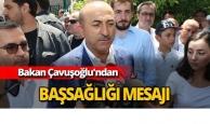 Bakan Çavuşoğlu'ndan başsağlığı mesajı
