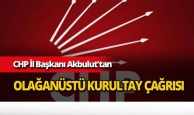 CHP İl Başkanı Akbulut'tan olağanüstü kurultay çağrısı