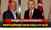 Erdoğan ve İnce Antalya'da partilerinden daha fazla oy aldı