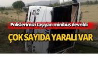 Polislerimizi taşıyan minibüs devrildi