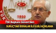 YSK Başkanı Güven'den iddialar ile ilgili açıklama