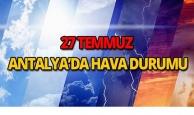 27 Temmuz 2018 Antalya hava durumu