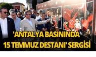 'Antalya Basınında 15 Temmuz Destanı' sergisi