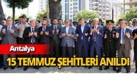 Antalya'da 15 Temmuz şehitleri anıldı