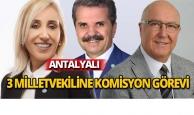 Antalyalı 3 milletvekiline komisyon görevi