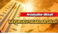 Antalyalılar Dikkat! Kavurucu sıcaklar geliyor!