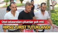 Hırsız turist tutuklandı