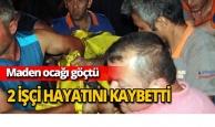 Maden ocağı göçtü: 2 işçi öldü