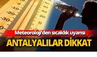 Meteoroloji'nden Antalya'ya sıcaklık uyarısı