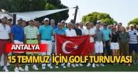 Serik'te 15 Temmuz için golf turnuvası düzenlendi