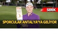 Sporcular Antalya'ya geliyor