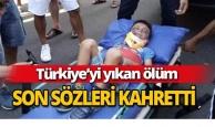 Türkiye'yi yıkan ölüm