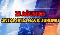 25 Ağustos 2018 Antalya hava durumu
