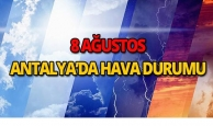 8 Ağustos 2018 Antalya hava durumu