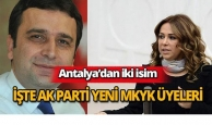 AK Parti yeni MKYK'da Antalya'dan iki isim...