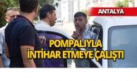 Antalya'da ailesiyle kavga edip intihara kalkıştı