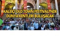 Kaleiçi Old Town Festivali bir çok ulustan insanı ağırlayacak