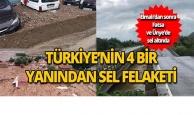 Türkiye'nin 4 bir yanından sel haberleri