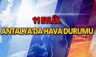 11 Eylül 2018 Antalya hava durumu