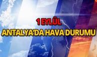 1 Eylül 2018 Antalya hava durumu