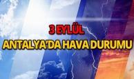 3 Eylül 2018 Antalya hava durumu