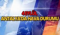 4 Eylül 2018 Antalya hava durumu