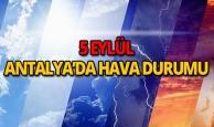 5 Eylül 2018 Antalya hava durumu