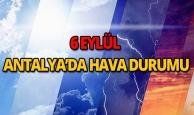 6 Eylül 2018 Antalya hava durumu